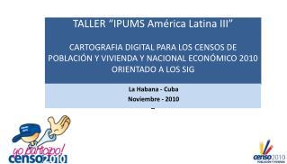 """TALLER """"IPUMS América Latina III"""""""