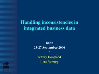 Handling inconsistencies in   integrated business data