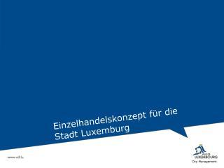 Einzelhandelskonzept für die Stadt Luxemburg