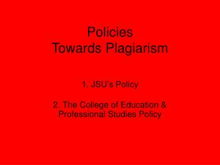 Policies  Towards Plagiarism