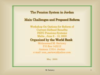 The Pension System in Jordan Main Challenges and Proposed Reform Workshop On Options for Reform of