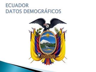 ECUADOR DATOS DEMOGRÁFICOS
