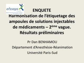 Pr Dan BENHAMOU Département d'Anesthésie-Réanimation Université Paris-Sud