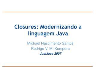 Closures: Modernizando a linguagem Java
