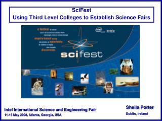 SciFest  Using Third Level Colleges to Establish Science Fairs