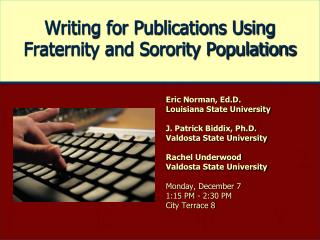 Writing for Publications Using Fraternity and Sorority Populations