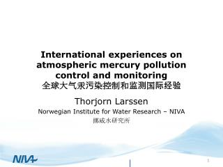 Thorjorn Larssen Norwegian Institute for Water Research – NIVA 挪威水研究所