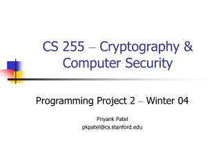 CS 255  –  Cryptography & Computer Security