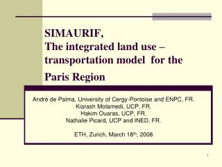 SIMAURIF,  The integrated land use – transportation model  for the Paris Region