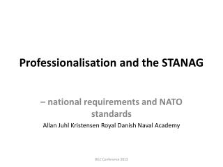 Professionalisation  and the STANAG