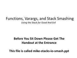 Functions, Varargs, and Stack Smashing