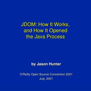 JDOM: How It Works,  and How It Opened  the Java Process