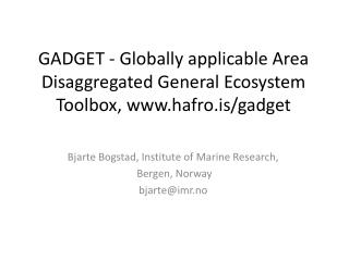 Bjarte Bogstad, Institute of Marine Research,  Bergen,  Norway bjarte@imr.no