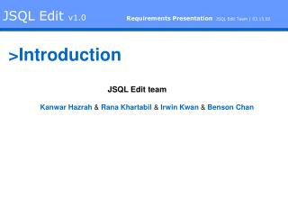 JSQL Edit  v1.0 Requirements Presentation JSQL Edit Team | 03.15.02