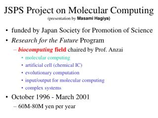 JSPS Project on Molecular Computing (presentation by  Masami Hagiya)