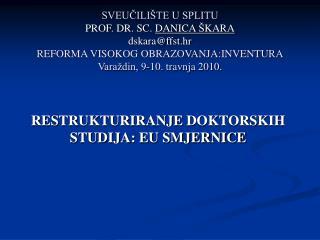 RESTRUKTURIRANJE DOKTORSKIH STUDIJA : EU SMJERNICE