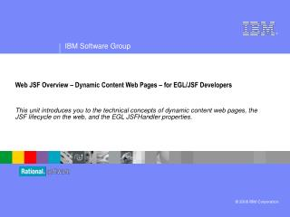 Web JSF Overview – Dynamic Content Web Pages – for EGL/JSF Developers