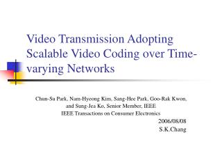 Video Transmission Adopting Scalable Video Coding over Time-varying Networks