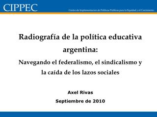 Radiograf a de la pol tica educativa argentina: Navegando el federalismo, el sindicalismo y la ca da de los lazos social