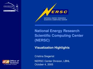 National Energy Research  Scientific Computing Center  (NERSC) Visualization Highlights