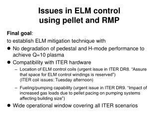 Issues in ELM control using pellet and RMP