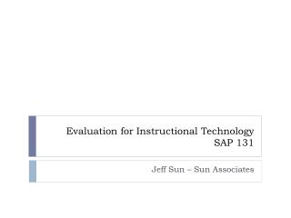 Evaluation for Instructional Technology SAP 131