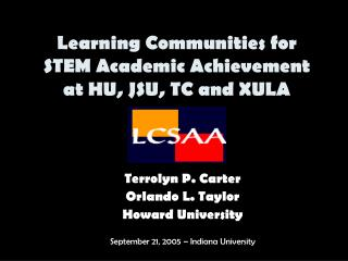 Learning Communities for STEM Academic Achievement at HU, JSU, TC and XULA