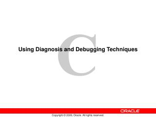 Using Diagnosis and Debugging Techniques