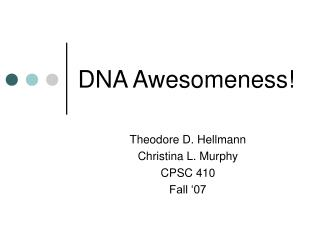 DNA Awesomeness!