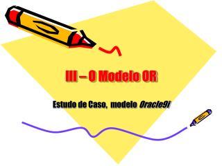 I II  � O Modelo OR
