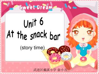 Unit 6 At the snack bar