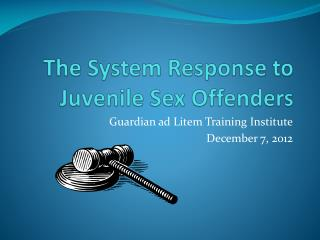 The System Response to Juvenile Sex Offenders