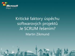 Kritické faktory úspěchu softwarových projektů Je SCRUM řešením?