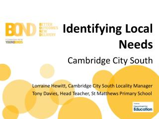Identifying Local Needs Cambridge City South