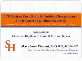 Symposium:  Circadian Rhythms in Acute & Chronic Illness Mary Anne Vincent, PhD, RN, ACNS-BC