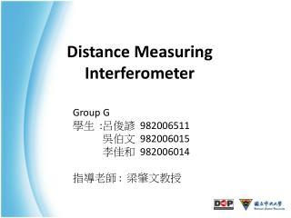 Distance Measuring Interferometer