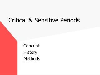 Critical & Sensitive Periods
