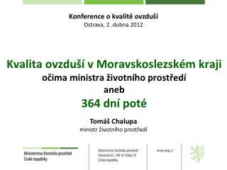Kvalita ovzduší v Moravskoslezském kraji očima ministra životního prostředí aneb 364 dní poté