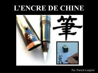 L ENCRE DE CHINE