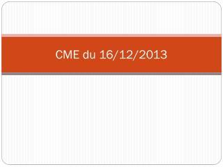 CME du 16/12/2013