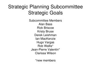 Strategic Planning Subcommittee Strategic Goals