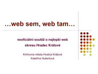 …web sem, web tam…