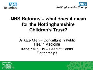 NHS Reforms – what does it mean for the Nottinghamshire Children's Trust?