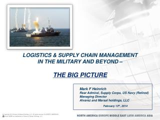 Logistics & Supply Chain Management  in the Military and Beyond �  The Big Picture