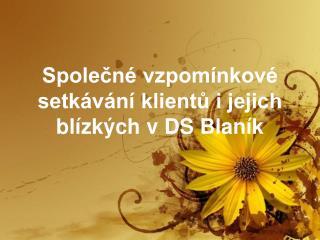 Společné vzpomínkové setkávání klientů i jejich blízkých v DS Blaník