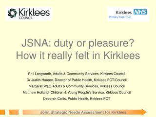 JSNA: duty or pleasure?  How it really felt in Kirklees
