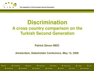 Discrimination  A cross country comparison on the Turkish Second Generation