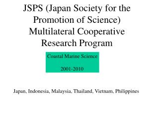 JSPS (Japan Society for the Promotion of Science) Multilateral Cooperative Research Program