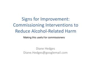 Signs for Improvement: Commissioning Interventions to Reduce Alcohol-Related Harm