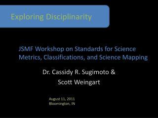Dr. Cassidy R.  Sugimoto & Scott  Weingart